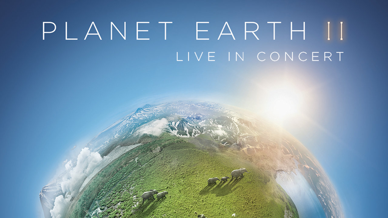 Planet Earth II Live in Concert | Royal Albert Hall ...