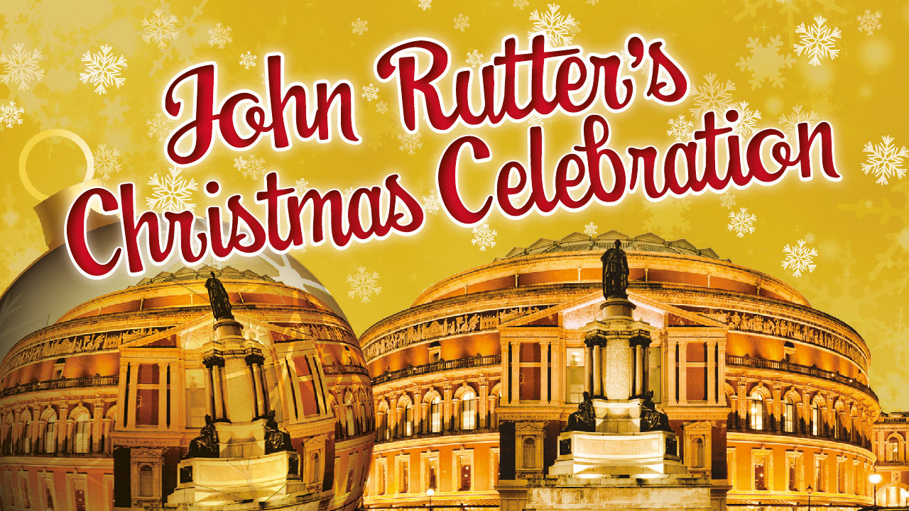John Rutter S Christmas Celebration Royal Albert Hall Royal